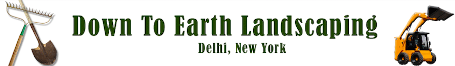 Down to Earth Landscaping | 607-287-8584